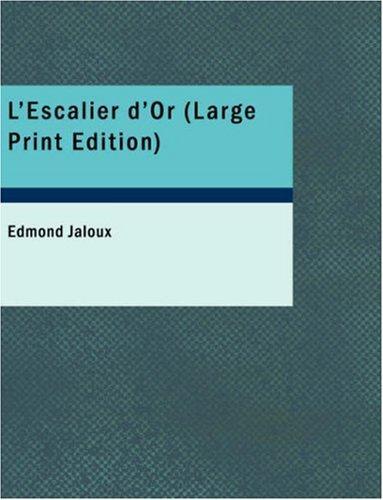 L'Escalier d'Or (Large Print Edition)