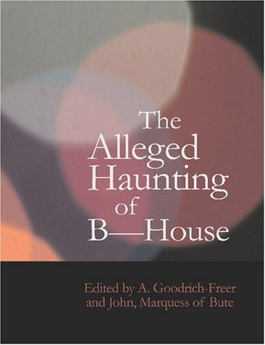 The Alleged Haunting of B House (Large Print Edition)