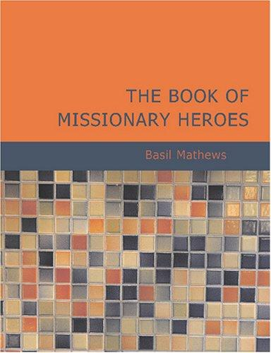 Download The Book of Missionary Heroes (Large Print Edition)
