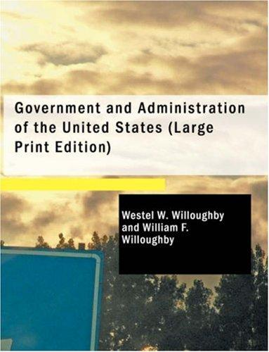 Government and Administration of the United States (Large Print Edition)