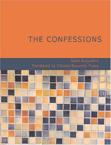 The Confessions of St. Augustine (Large Print Edition)