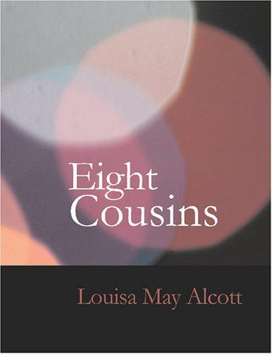 Eight Cousins (Large Print Edition)