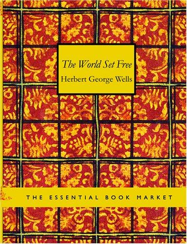 The World Set Free (Large Print Edition)