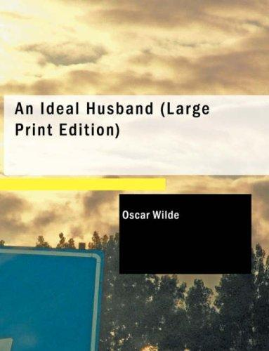 An Ideal Husband (Large Print Edition)
