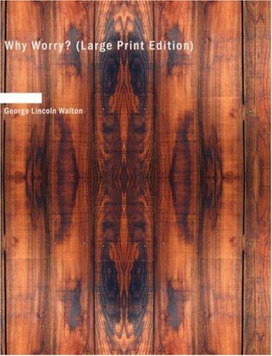 Why Worry? (Large Print Edition)