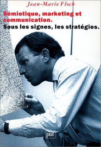 Download Sémiotique, marketing et communication