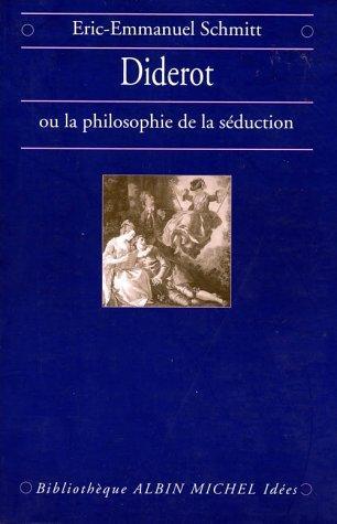 Diderot Ou La Philosophie de La Seduction