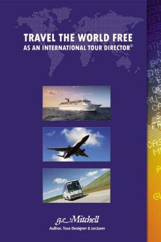 Travel The World Free As An International Tour Director