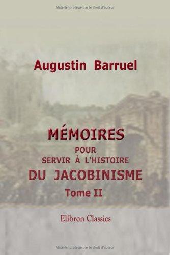 Download Mémoires pour servir à l'histoire du jacobinisme