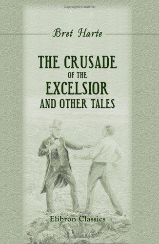 The Crusade of the Excelsior, and Other Tales