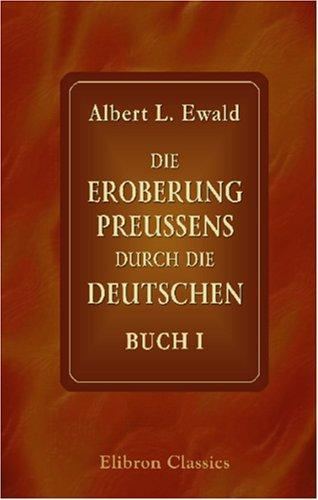 Download Die Eroberung Preussens durch die Deutschen