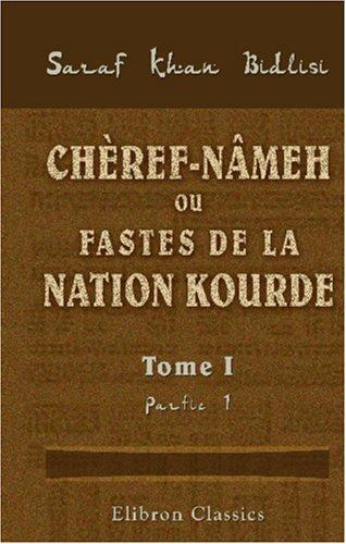 Download Chèref-nâmeh, ou Fastes de la nation kourde
