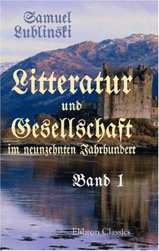 Download Litteratur und Gesellschaft im neunzehnten Jahrhundert