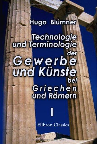 Technologie und Terminologie der Gewerbe und Künste bei Griechen und Römern