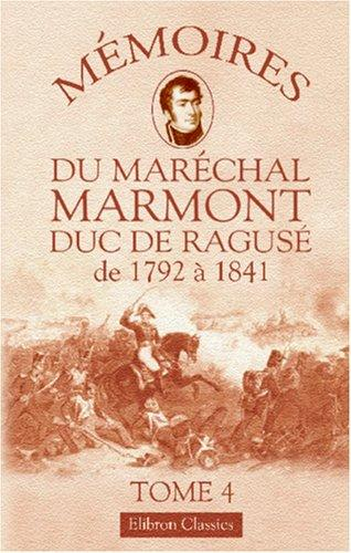 Download Mémoires du maréchal Marmont, duc de Ragusé de 1792 à 1841