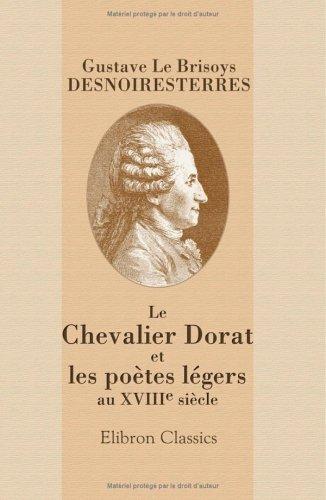 Le Chevalier Dorat et les poètes légers au XVIIIe siècle
