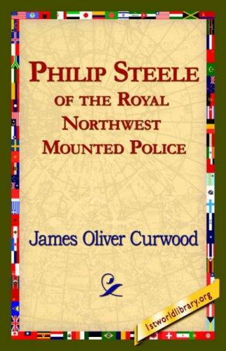 Download Philip Steele of the Royal Northwest Mounted Police