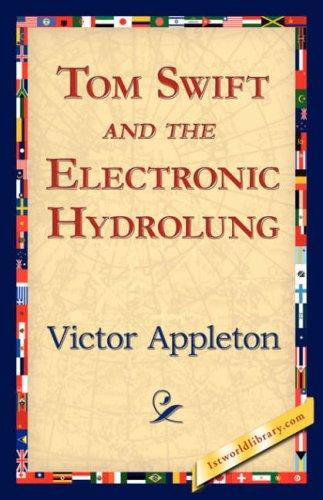 Download Tom Swift and the Electronic Hydrolung