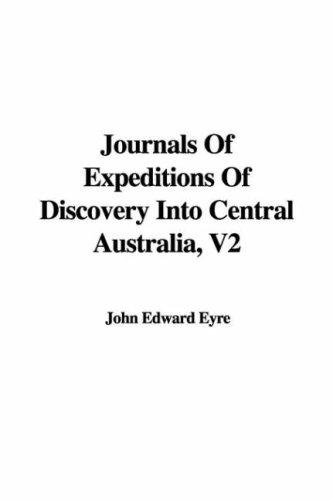 Download Journals of Expeditions of Discovery into Central Australia