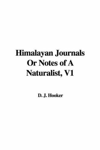 Himalayan Journals or Notes of a Naturalist