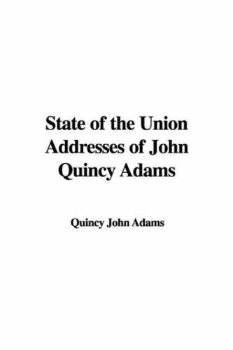 Download State of the Union Addresses of John Quincy Adams