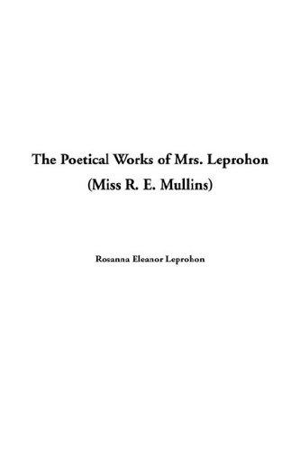 Download The Poetical Works of Mrs. Leprohon Miss R. E. Mullins