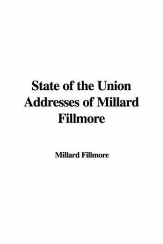 Download State of the Union Addresses of Millard Fillmore