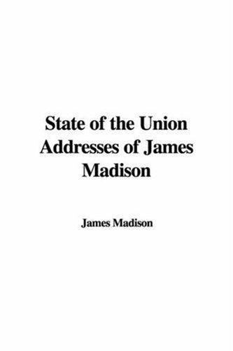 Download State of the Union Addresses of James Madison