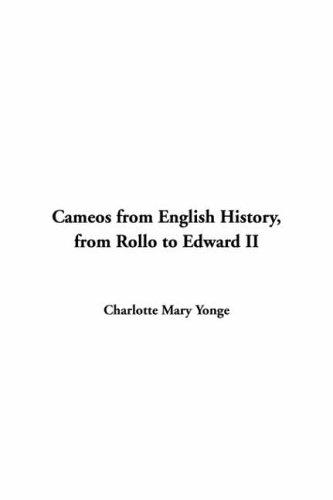 Download Cameos from English History, from Rollo to Edward II