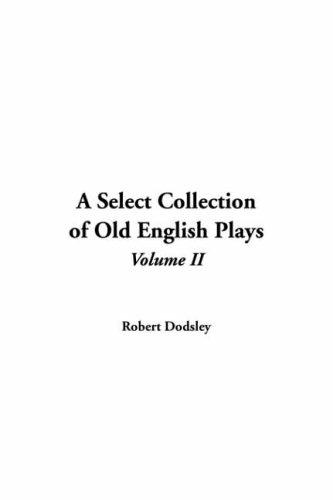 Download Select Collection of Old English Plays
