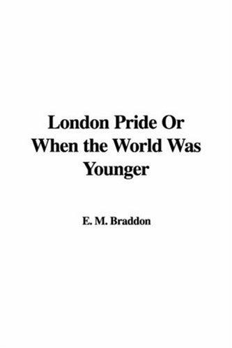 London Pride or When the World Was Younger