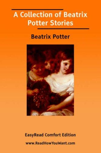 A Collection of Beatrix Potter Stories EasyRead Comfort Edition