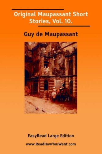 Download Original Maupassant Short Stories, Vol. 10. EasyRead Large Edition