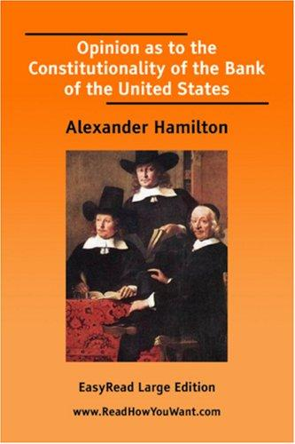 Opinion as to the Constitutionality of the Bank of the United States EasyRead Large Edition