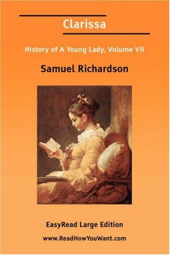 Clarissa History of A Young Lady, Volume VII EasyRead Large Edition