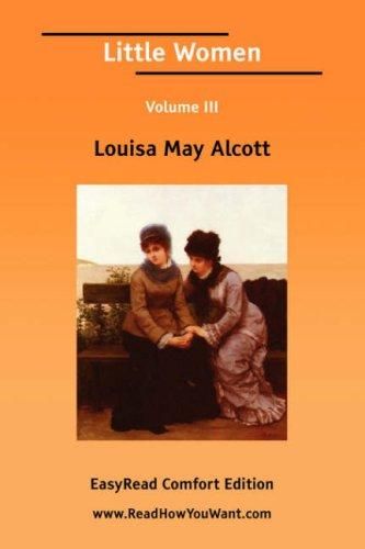 Little Women Volume III EasyRead Comfort Edition