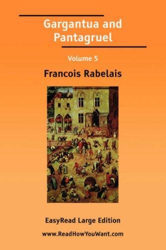 Gargantua and Pantagruel Volume 5 EasyRead Large Edition