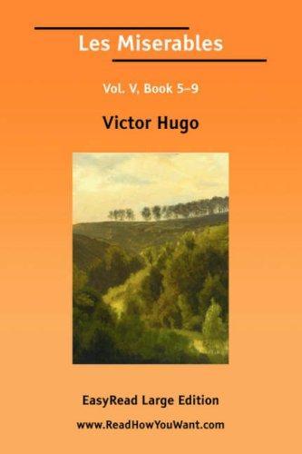 Les Miserables Vol. V, Book 59 EasyRead Large Edition