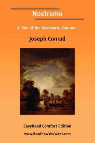 Download Nostromo A Tale of the Seaboard, Volume I EasyRead Comfort Edition