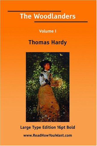 The Woodlanders Volume I (Large Print)