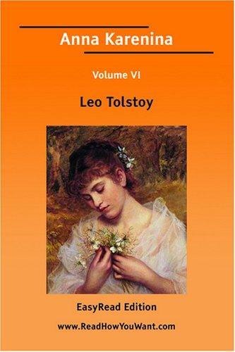 Anna Karenina Volume VI EasyRead Edition
