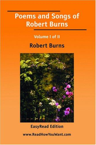 Poems and Songs of Robert Burns Volume I of II EasyRead Edition