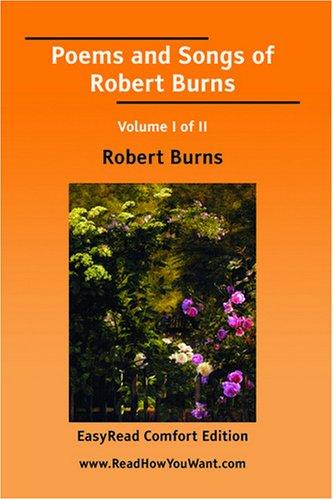 Download Poems and Songs of Robert Burns Volume I of II EasyRead Comfort Edition