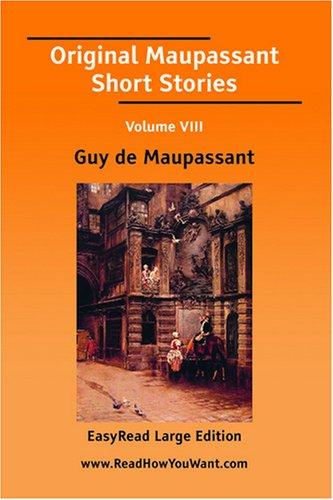 Download Original Maupassant Short Stories Volume VIII EasyRead Large Edition