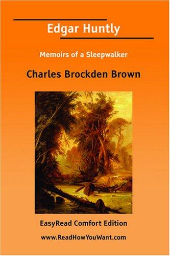 Edgar Huntly Memoirs of a Sleepwalker EasyRead Comfort Edition