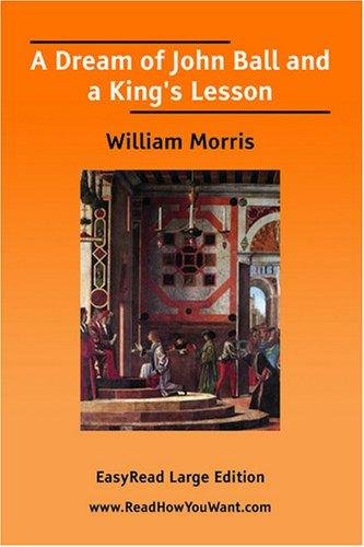 A Dream of John Ball and a King's Lesson EasyRead Large Edition