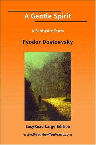 Download A Gentle Spirit A Fantastic Story EasyRead Large Edition