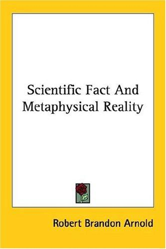 Download Scientific Fact and Metaphysical Reality