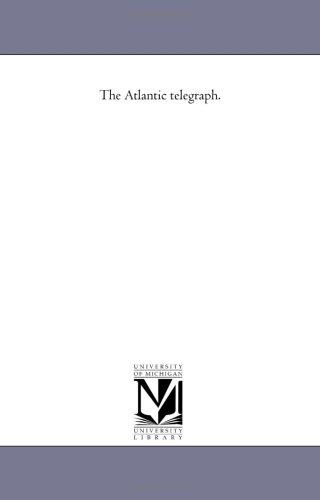 The Atlantic telegraph.