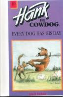 Every Dog Has His Day (Hank the Cowdog 10)